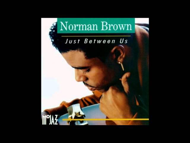 Norman Brown   Just Between Us