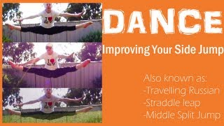 Improving side jump/ travelling Russians/ straddle leap/ middle split jump: Dance