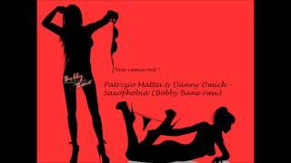Patrizio Mattei & Danny Omich- Saxophobia (Bobby Bane rmx)
