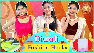 DIWALI Fashion HACKS - Desi Jugaad Episode #2 | Anaysa