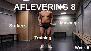 AFLEVERING 8 | MASSAGE | SUIKERS | TRAINING