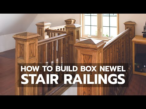 CLASSIC WOODEN STAIR RAILING: See How a Box Newel Design Goes Together