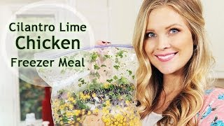 Cilantro Lime Chicken Freezer Meal!!