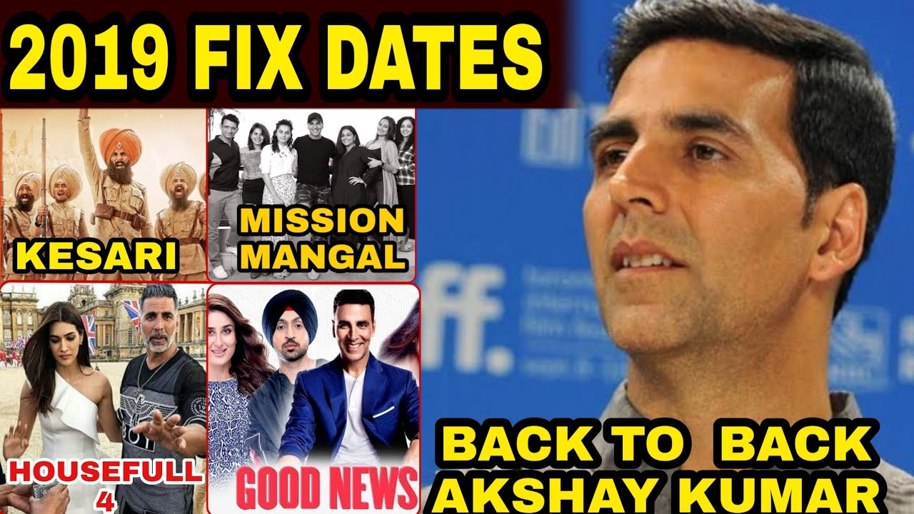Akshay kumar 2019 Movies Release dates, Kesari, Housefull 4, Mission mangal, Good news
