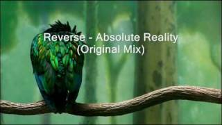 Reverse - Absolute Reality (Original Mix) - HD Quality