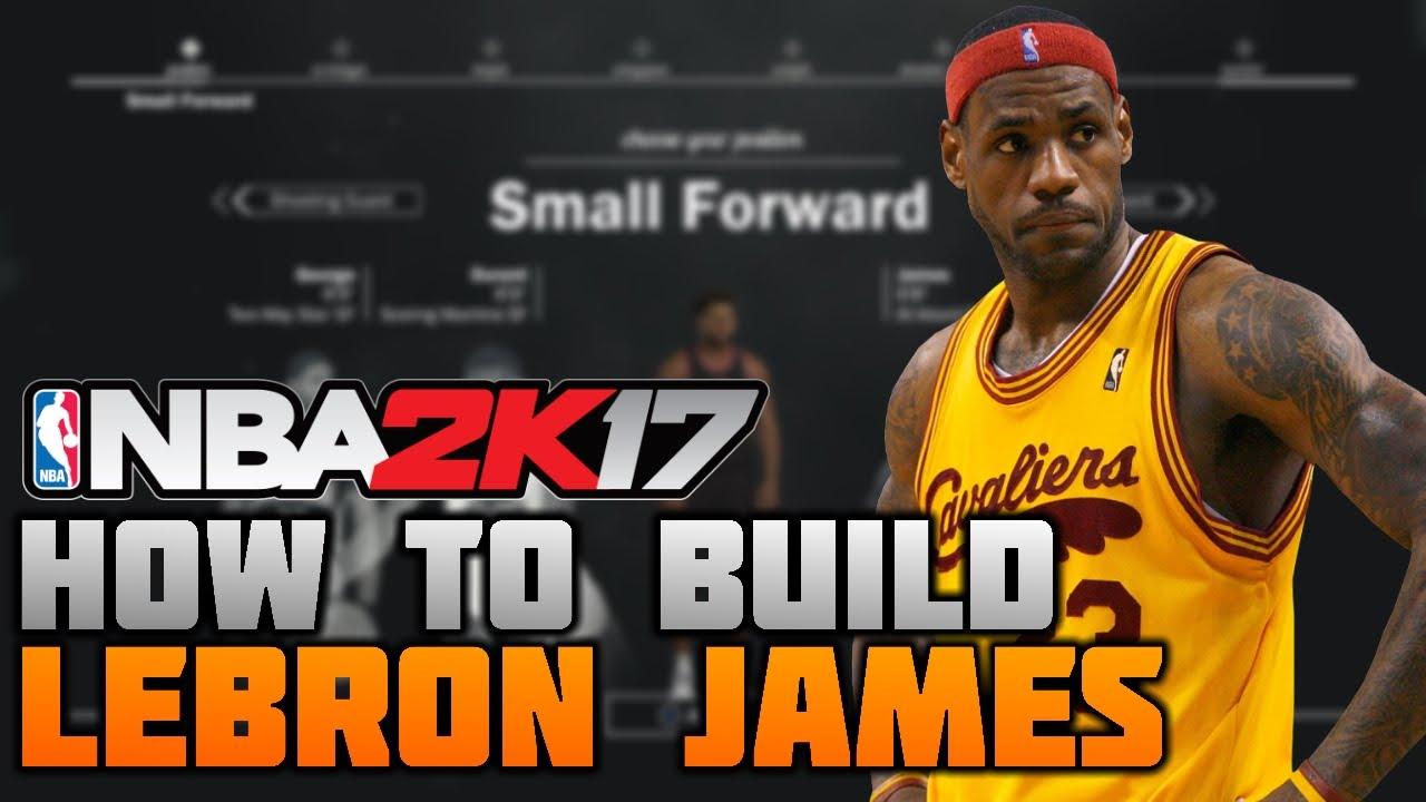 0d854d943760 HOW TO MAKE LEBRON JAMES ON NBA 2K17! BEST SMALL FORWARD BUILD EVER  (MyCareer) - YouTube