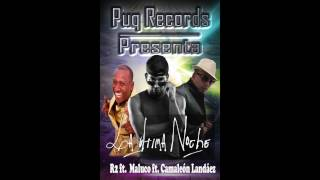 """R2 ft. MALUCO & CAMALEÓN LANDÁEZ   """"la última noche""""  Puq Records"""