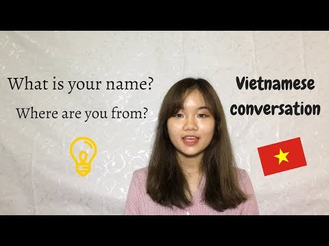 Vietnamese Conversation   What Is Your Name? Where Are You From?