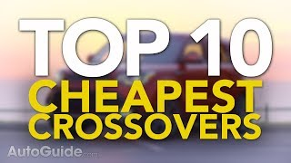 Top 10 Cheapest Crossovers | Most Affordable CUVs