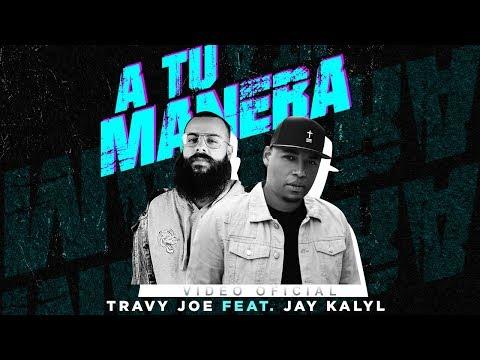 Travy Joe feat. Jay Kalyl — A Tu Manera (Videoclip Oficial)