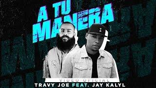 Travy Joe feat. Jay Kalyl -- A Tu Manera (Videoclip Oficial)