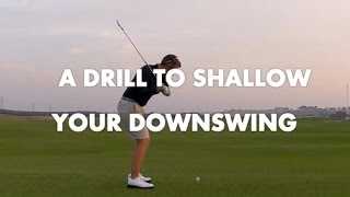 A Drill to Shallow Your Downswing