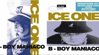 Ice One - B-Boy Maniaco - Full Album (Remastered + Bonus Tracks) ft. Colle Der Fomento & Piotta
