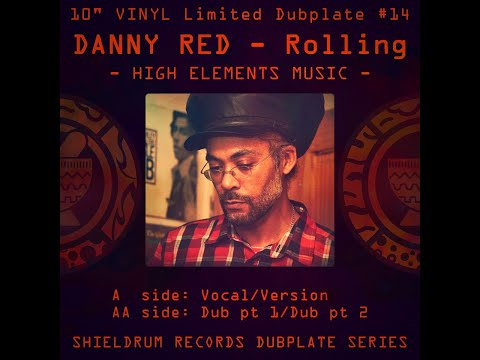 Rolling - Danny Red - High Elements Dubplate #14