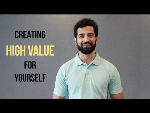 How To Create HIGH VALUE In Any Situation