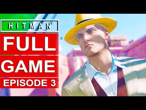 Hitman Episode 3 Gameplay Walkthrough Part 1 [1080p HD] - No Commentary (Marrakesh) FULL EPISODE
