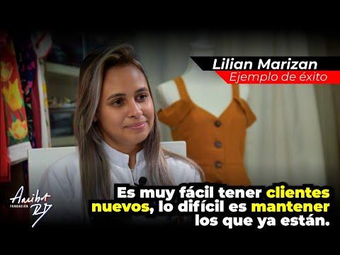 LILIAN MARIZAN // ES MUY FÁCIL TENER CLIENTES NUEVOS, LO DIFÍCIL ES MANTENER LOS QUE YA ESTÁN.