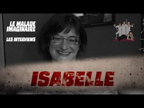 Les K - Interview Isabelle Dunatte - Le Malade Imaginaire