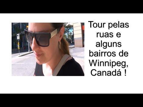 Tour pelas ruas e alguns bairros de Winnipeg / Canadá !