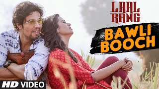 Bawali Booch Video Song | Laal Rang (2016)
