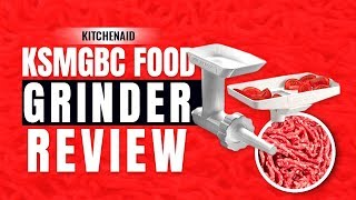 Best Meat Grinder | The Ultimate Kitchenaid KSMGBC Food Grinder Review (2018) New