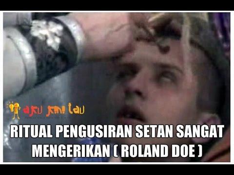 Ritual Pengusiran Setan sangat mengerikan (Roland Doe)
