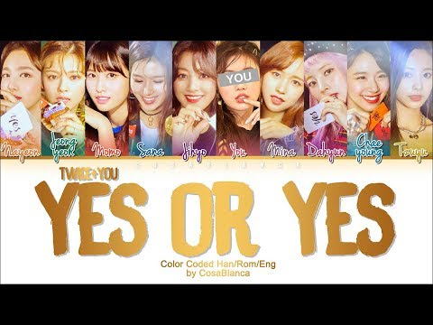 TWICE (트와이스) – 「YES OR YES」 [10 Members Ver.] + You As Member (Color Coded Lyrics Han|Rom|Eng)