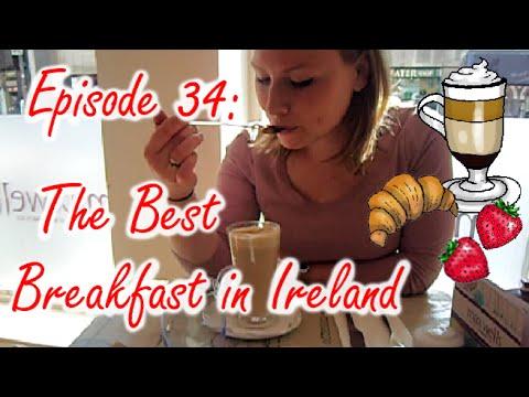Ep 34 The Best Breakfast in Ireland