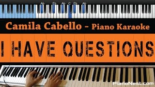 Video Camila Cabello - I Have Questions - LOWER Key (Piano Karaoke / Sing Along) download MP3, 3GP, MP4, WEBM, AVI, FLV Desember 2017