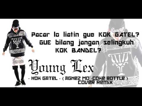 Young Lex   Kok Gatel COVER Agnez Mo   Coke Bottle