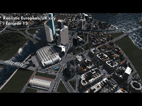 Cities: Skylines - Realistic European/UK City [EP.13] - Classical area, office park & housing towers