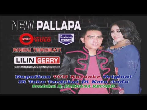 NEW PALLAPA - RINDU TEROBATI - LILIN HERLINA & GERRY MAHESA