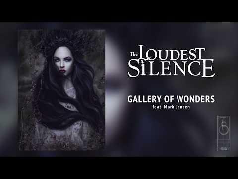 The Loudest Silence - Gallery of Wonders (feat. Mark Jansen)