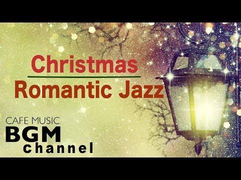 🎄Christmas Romantic Jazz Music - Smooth Jazz Music - Relaxing Christmas Music
