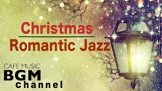 🎄Christmas Romantic Jazz Music - Smooth Jazz Music - Relaxing Christmas Music