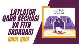 """Qobil Qori - """"Laylatur Qadr"""" Kechasi va Fitr Sadaqasi"""