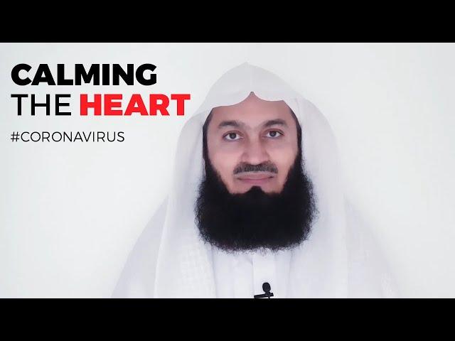 Calming the Heart - Coronavirus - Mufti Menk