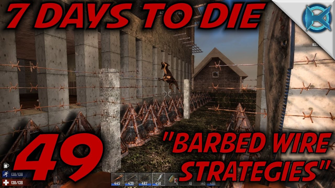 7 days to die ep 49 barbed wire strategies let 39 s play 7 days to die gameplay alpha 14. Black Bedroom Furniture Sets. Home Design Ideas