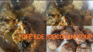 How to prepare Oḟe Ede / Cocoyam soup