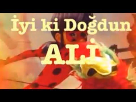 İyi ki Doğdun ALİ :)  1. VERSİYON *happy birthday Ali*