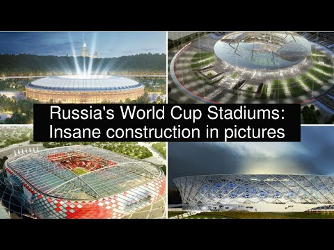 Russia's World Cup Stadiums: Insane construction in pictures