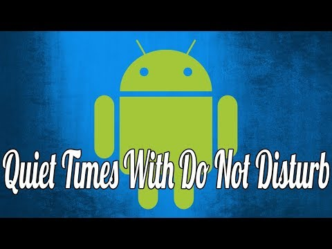 How To Set Automatic Quiet Times In Android With Do Not Disturb