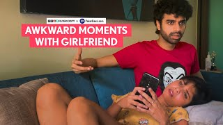 FilterCopy | Awkward Moments With Girlfriend | Ft. Shreya Gupto and Rohan Khurana