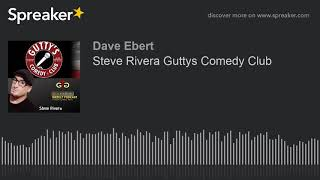 Steve Rivera Guttys Comedy Club