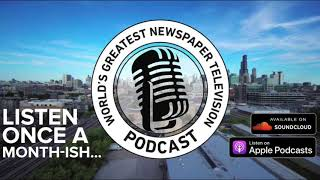 The World's Greatest Newspaper Television Podcast - Episode 6