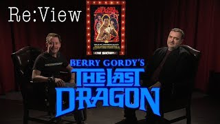 The Last Dragon - re:View