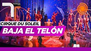 """Cirque du Soleil quebrado, despidió a 4 mil empleados: """"Es un baldazo de agua fría"""""""