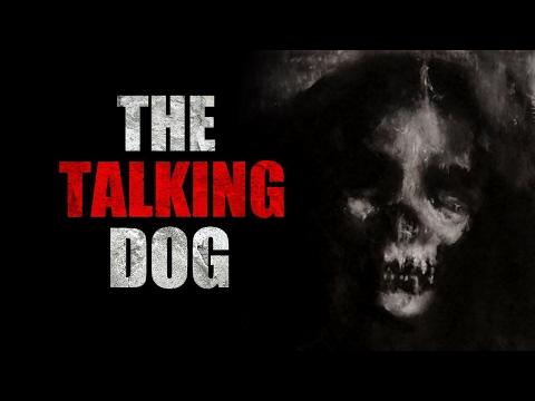 """The Talking Dog"" Creepypasta"