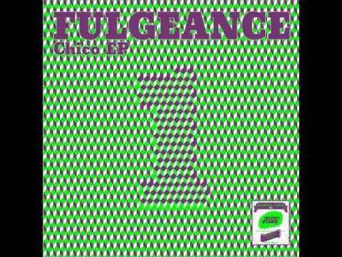 Fulgeance - Chico