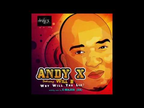 Andy X feat. Will B - Why Did You Lie(Afro Soul Mix)